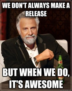 We don't always make a release, but when we do, it's awesome